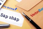 VietinBank quyết định sẽ chấm dứt sáp nhập PGBank